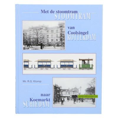 Met De Stoomtram Van Coolsingel Naar Koemarkt - Mr. R.G. Klomp
