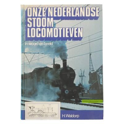 Onze Nederlandse Stoomlocomotieven - H. Waldorp