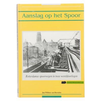 Aanslag op het spoor- Jan Willem van Borselen