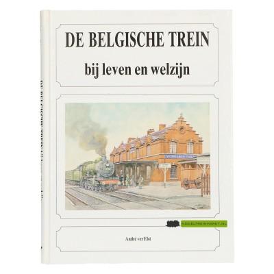 De Belgische trein bij leven en welzijn - André ver Elst