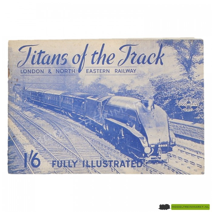 Titans of the track - London & North Eastern Railway