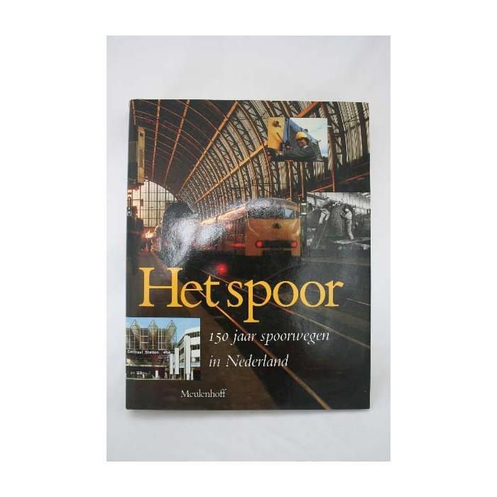 Het spoor - 150 jaar spoorwegen in Nederland