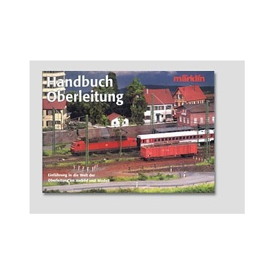 03901 Märklin Handbuch Oberleitung