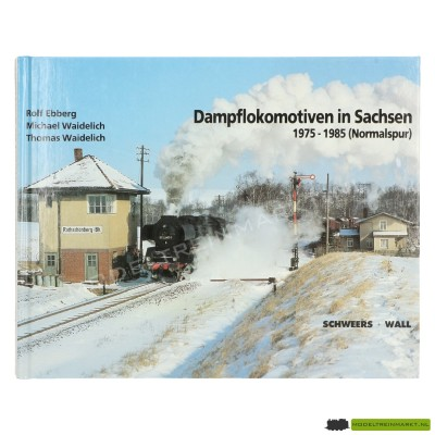 Dampflokomotiven in Sachsen - Rolf Ebberg, Micheal & Thomas Waidelich