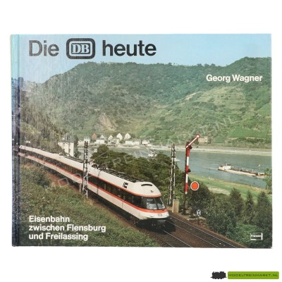 Die DB Heute - Georg Wagner