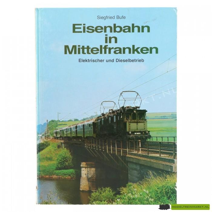 Eisenbahn in Mittelfranken - Siegfried Bufe