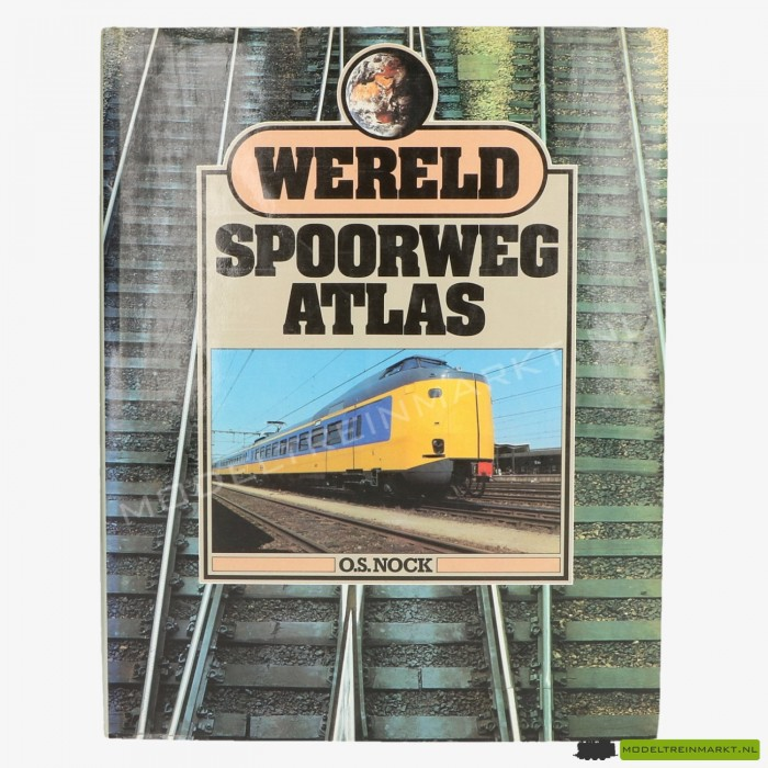 Wereld Spoorwegatlas - O.S. Nock