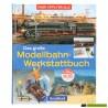 Das Große Modellbahn-Werkstattbuch