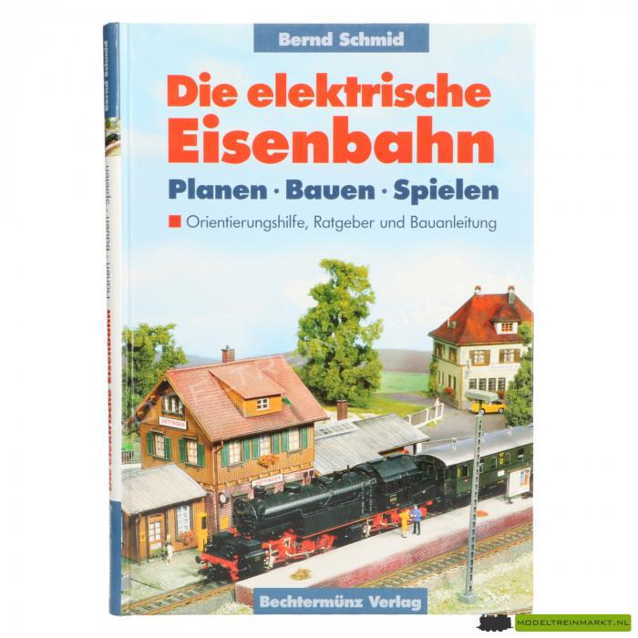 Die Elektrischen Eisenbahn - Planen, Bauen, Spielen