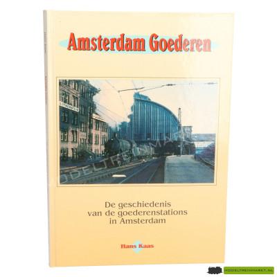 Amsterdam Goederen - De Geschiedenis van de goederenstations in Amsterdam