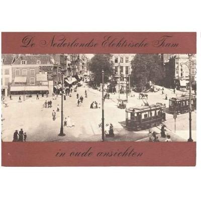 De Nederlandse Elektrische Tram in oude ansichten