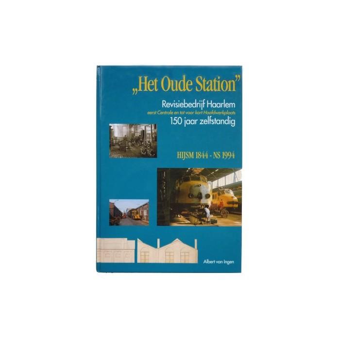 Het oude station, revisiebedrijf Haarlem - Albert van Ingen